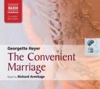 The Convenient Marriage written by Georgette Heyer performed by Richard Armitage on CD (Abridged)